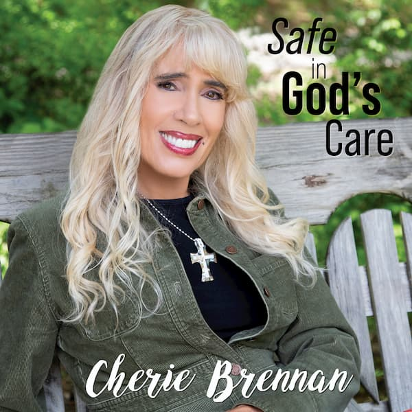 "Cherie Brennan Releases ""Safe In God's Care"" to Radio"